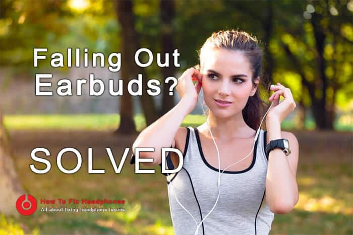 falling out earbuds solved