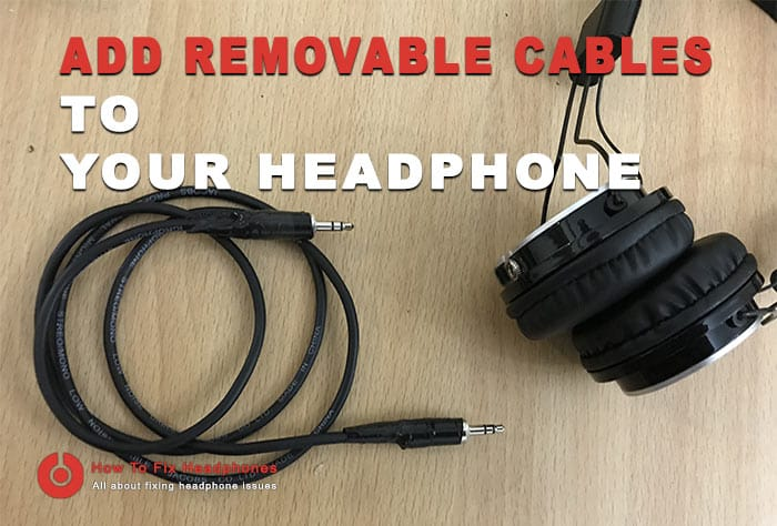 diy Add Removable Cables To Your Headphone Caps