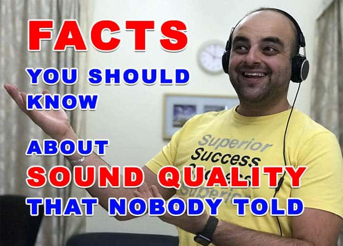 facts you should know about sound quality that nobody told you