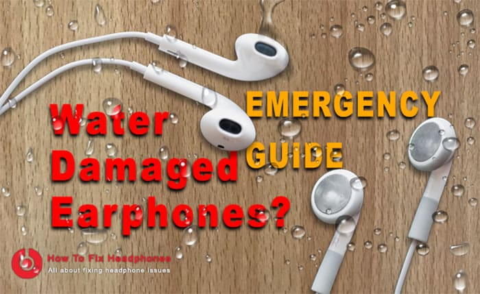 How To Fix Water Damaged Earphones? Quick Emergency Guide - How To