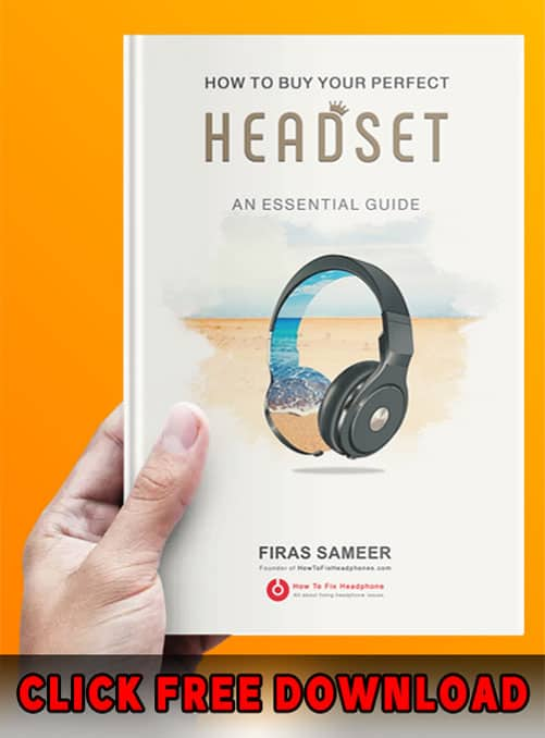 FREE Download - How To Buy your Perfect Headset (Ebook)- Firas Sameer